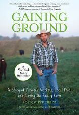 Gaining Ground : A Story of Farmers' Markets, Local Food, and Saving the Family…