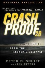 Crash Proof 2.0: How to Profit From the Economic Collapse, Schiff, Peter D., Goo
