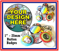 18 x 25mm CUSTOM BUTTON PIN BADGES WITH YOUR OWN DESIGN - BRAND NEW