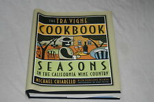 The Tra Vigne Cookbook : Seasons in the California Wine Country by Michael Ch...