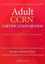 *PDF* Adult CCRN Certification Review: Think in Questions, Learn by Rationale