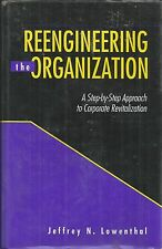 Reengineering the Organization : A Step-by-Step Approach to Corporate...
