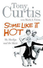 Tony Curtis Some Like It Hot: Me, Marilyn and the Movie: My Memories of Marilyn