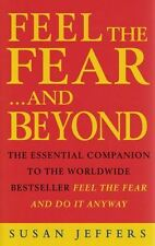 Feel The Fear ...And Beyond by Susan Jeffers NEW