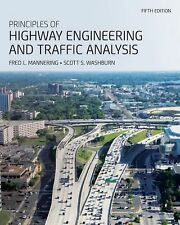 Principles of Highway Engineering and Traffic Analysis by Fred L. Mannering,...