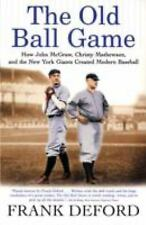 The Old Ball Game: How John McGraw, Christy Mathewson, and the New York Giants