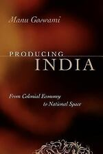 Chicago Studies in Practices of Meaning: Producing India : From Colonial...