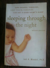 Sleeping Through the Night : How Infants, Toddlers, and Their Parents Can #3902