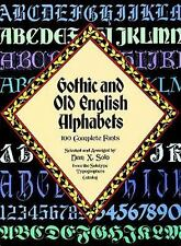 Lettering, Calligraphy, Typography: Gothic and Old English Alphabets : 100...