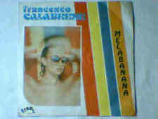 "FRANCESCO CALABRESE Melabanana 7"" FRANCO IV FRANCO I COME NUOVO LIKE NEW!!!"
