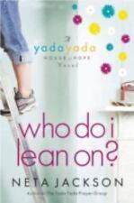 Who Do I Lean On? Yada Yada House of Hope