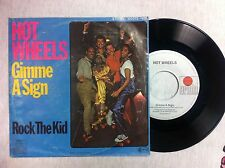 45 GIRI VINILE HOT WHEELS  GIMME A SIGN/ ROCK THE KID NUOVO D'EPOCA