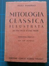 MITOLOGIA CLASSICA ILLUSTRATA - FELICE RAMORINO HOEPLI 1943  11° ED. -A13