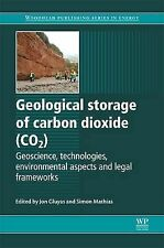 Geological Storage of Carbon Dioxide (CO2): Geoscience, Technologies,...