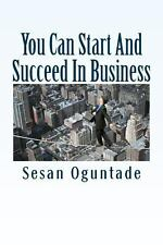 You Can Start and Succeed in Business : 52 Business-Building Methods to Grow...