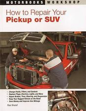 Motorbooks Workshop: How to Repair Your Pickup or SUV by Paul Brand (2008,...