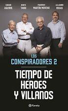 Tiempo de Héroes y Villanos, Los Conspiradores 2 by Eugenio Aguirre, Benito...
