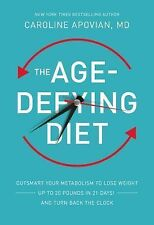 The Age-Defying Diet : Outsmart Your Metabolism to Lose Weight--Up to 20...