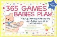 365 Games Babies Play: Playing, Growing and Exploring with Babies from Birth to