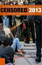 Censored 2013: The Top Censored Stories and Media Analysis of 2011-2012 Censore