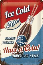 HAVE A COLA * BAR * SOFTDRINK * BLECHSCHILD * NOSTALGIE * RETRO * 20X30 * NEU!
