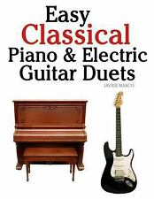 Easy Classical Piano and Electric Guitar Duets : Featuring Music of Mozart,...