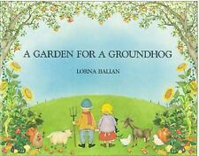 A Garden for a Groundhog by Lorna Balian (2004, Hardcover)
