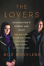 The Lovers: Afghanistan's Romeo and Juliet, the True Story of How...  (ExLib)