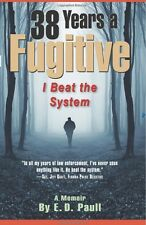 38 Years A Fugitive: I Beat the System Paperback by E. D. Paull (Drug Smuggler)