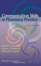 Communication Skills in Pharmacy Practice: A Practical Guide for Students and...