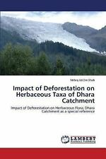 Impact of Deforestation on Herbaceous Taxa of Dhara Catchment by Shah Mehraj...