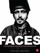 FACES: Photography and the Art of Portraiture by Biver, Steven, Fuqua, Paul