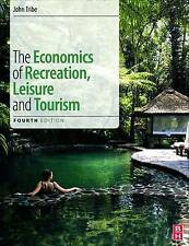 The Economics of Recreation, Leisure and Tourism by John Tribe (Paperback, 2011)