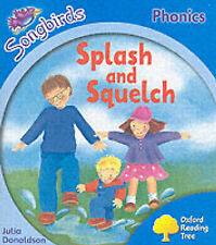 Oxford Reading Tree: Stage 3: Songbirds: Splash and Squelch (Ort Songbirds Phoni