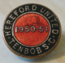 HEREFORD UNITED FC 1950-51 TENBOB SUPPORTERS CLUB Badge Button hole 19mm x 19mm