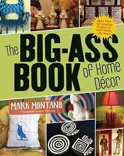 The Big-Ass Book of Home Decor by Mark Montano.