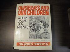Ourselves and Our Children: A Book By And For Parents: by Boston women's Health