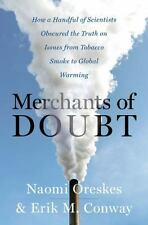 Merchants of Doubt: How a Handful of Scientists Obscured the Truth on Issues fro