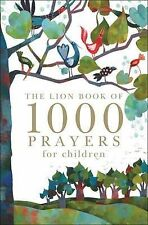 The Lion Book of 1000 Prayers for Children by Lois Rock (Hardback, 2010)