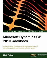 Microsoft Dynamics GP 2010 Cookbook : Solve real-world Dynamics GP problems...
