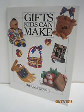 Gifts Kids Can Make by Sheila McGraw