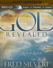 God Revealed : Revisit Your Past to Enrich Your Future by Fred Sievert (2015,...