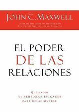 El Poder de las Relaciones : Lo Que Distingue a la Gente Altamente Efectiva...