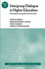 Intergroup Dialogue in Higher Education: Meaningful Learning About Social Justic