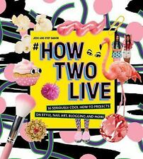 #howtwolive: 36 Seriously Cool How-To Projects on Style, Nail Art, Blogging and