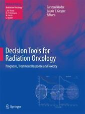 Decision Tools for Radiation Oncology : Prognosis, Treatment Response and...