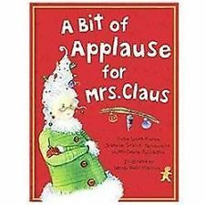 A Bit of Applause for Mrs. Claus: A Picture Book