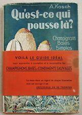 Qu'est-ce qui pousse là ? Champignons Baies simples A KOSCH Fernand Nathan 1956
