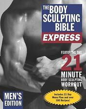 Body Sculpting Bible: The Body Sculpting Bible Express by Hugo Rivera, James...