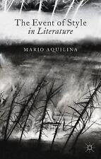 NEW - The Event of Style in Literature by Aquilina, M.
